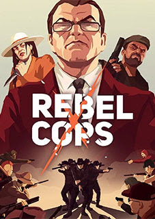 Rebel Cops Torrent (PC)