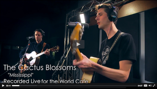 http://www.vuhaus.com/videos/the-cactus-blossoms-mississippi-world-cafe-version