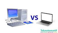 Antara laptop vs pc, mana yang terbaik dan siapa yang terbaik ?