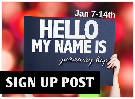 Sign Up: Hello My Name Is... Giveaway Hop! [Jan 7-14]