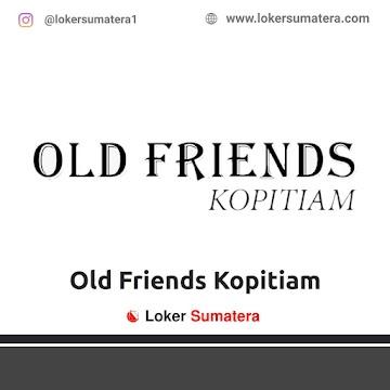 Lowongan Kerja Pekanbaru: Old Friends Kopitiam April 2021
