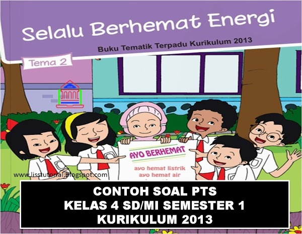 Contoh Soal PTS Tematik Kelas 4 SD/MI Semester 1 Kurikulum 2013