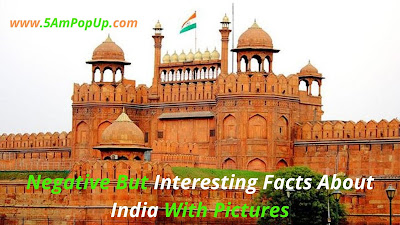 Negative But Interesting Facts About India With Pictures