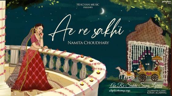AE RE SAKHI (WEDDING SONG) LYRICS - Namita Choudhary   Lyrics4songs.xyz