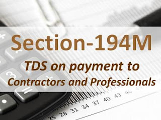 Section 194M: (TDS on Payment to Contractors and Professionals)
