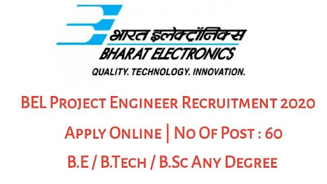 BEL Project Engineer Recruitment 2020: Apply Online For 60 Vacancies