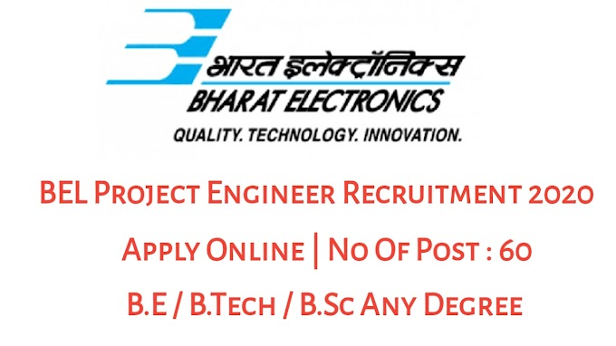 BEL Project Engineer Recruitment 2020: Apply Online For 60 Vacancies