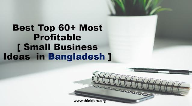 [ Business Ideas  in Bangladesh ]