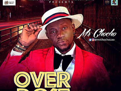 DOWNLOAD MP3: Mr Chocho - Overdose (Prod. by Dabeat) || @mrchochouzo