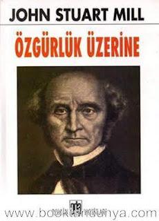 John Stuart Mill - Özgürlük Üzerine