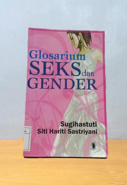 GLOSARIUM SEKS DAN GENDER, Sugihastuti & Siti Hariti Sastriyani