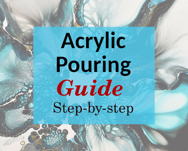 Acrylic Pouring, Fluid art guide for absolute beginners. Understand what is pouring medium and types of medium, pouring techniques