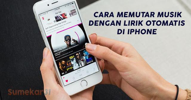 Cara Memutar Musik dengan Lirik Otomatis di iPhone