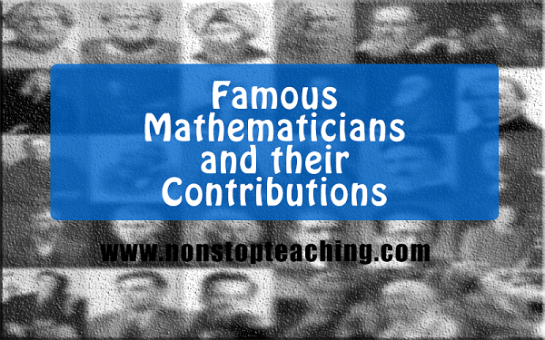 Famous Mathematicians and their Contributions