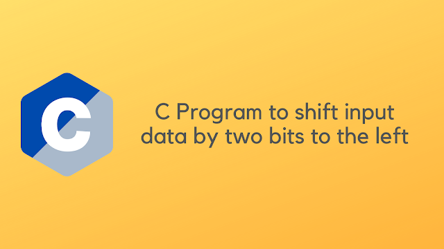 C Program to shift input data by two bits to the left