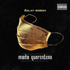 Éclat Edson - Modo Quarentena (EP) [Download]