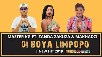 Master KG - Di Boya Limpopo ft Zanda Zakuza & Makhadzi ( 2019 ) [DOWNLOAD]
