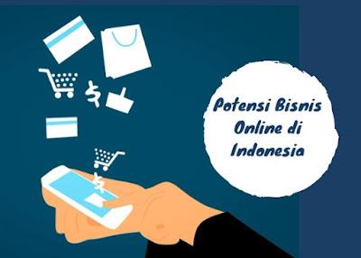 Potensi Bisnis Online di Indonesia Saat Ini