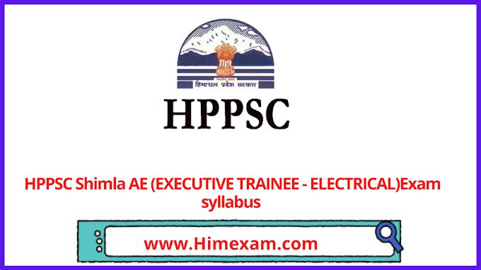 HPPSC Shimla AE (EXECUTIVE TRAINEE - ELECTRICAL) Exam syllabus