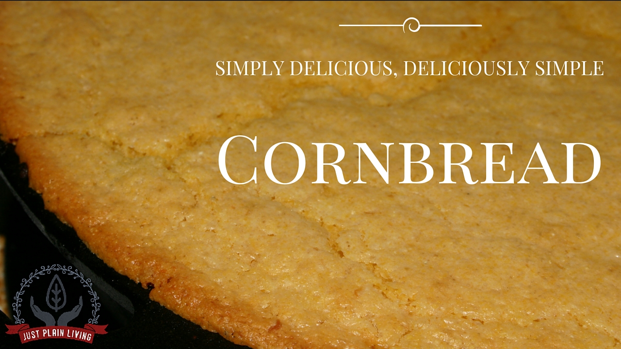 Cornbread - it's delicious, easy to make, versatile and inexpensive!