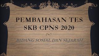 PEMBAHASAN TES SKB CPNS 2020 BIDANG SOSIAL DAN SEJARAH