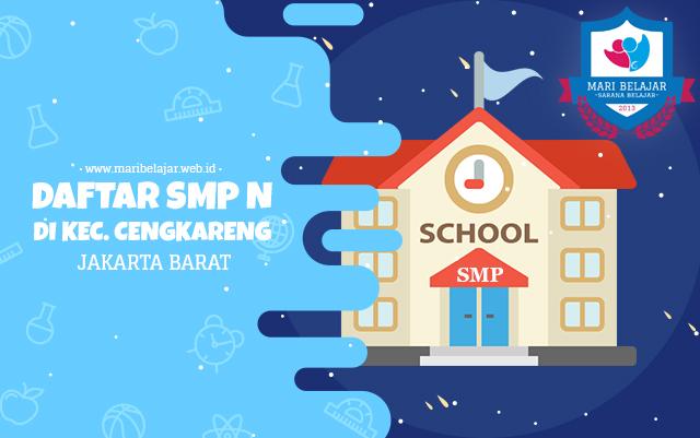 Mari Belajar - Daftar SMP NEGERI di Kecamatan Cengkareng, Jakarta Barat