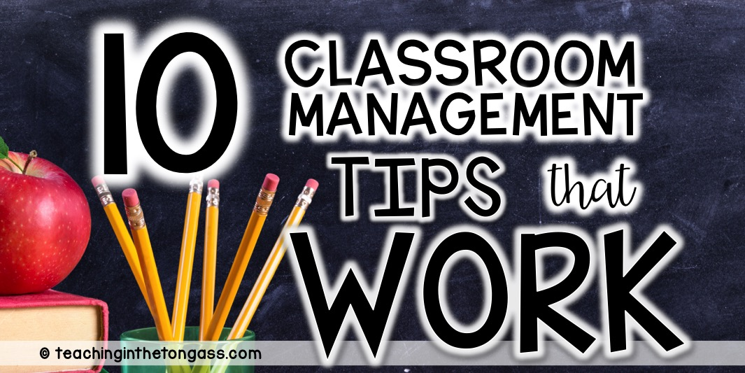 10 tips for teachers and classroom management
