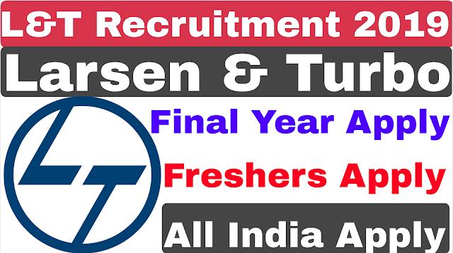 L N T Recruitment 2019 For Freshers | Larsen And Turbo Recruitmnet 2019