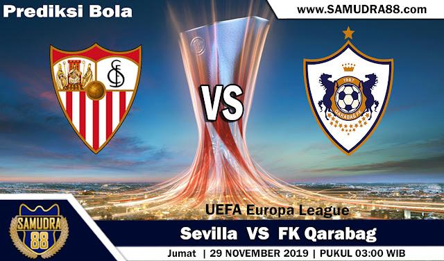 Prediksi ola Terpercaya Liga Europa Sevilla vs FK Qarabag 29 November 2019