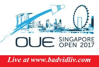 OUE Singapore Open 2017 live streaming and videos