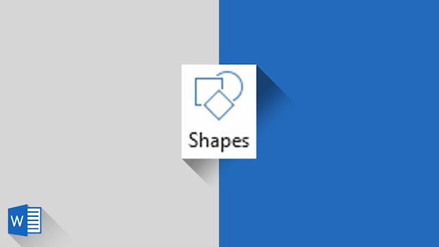 Panduan Lengkap Mengenai Shapes (Bentuk) di Word 2019