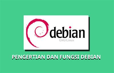 Pengertian Dan Fungsi Debian