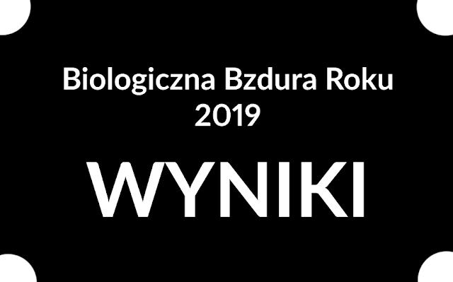 Biologiczna Bzdura Roku 2019