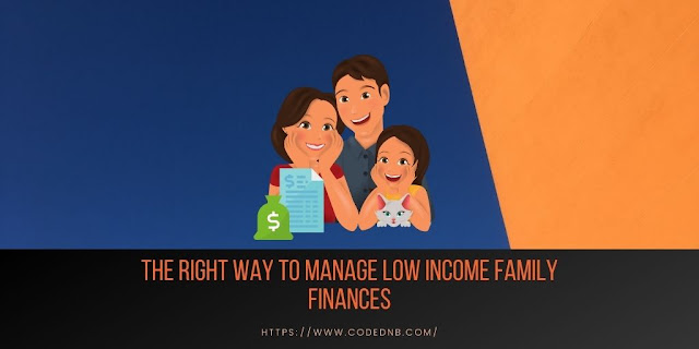 The Right Way to Manage Low Income Family Finances