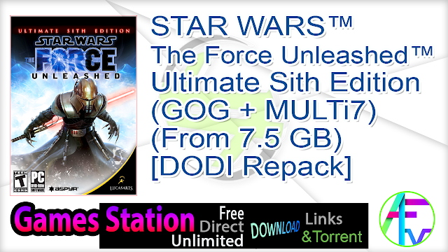 STAR WARS™ – The Force Unleashed™ Ultimate Sith Edition (GOG + MULTi7) (From 7.5 GB) – [DODI Repack]