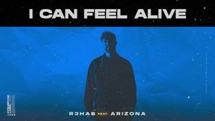 I Can Feel Alive Lyrics - R3HAB Ft. A R I Z O N A