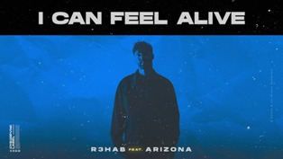 I Can Feel Alive Lyrics - R3HAB Ft. A R I Z O N A