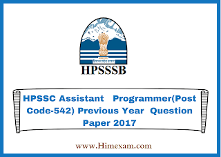 HPSSC Assistant   Programmer(Post Code-542) Previous Year  Question Paper 2017