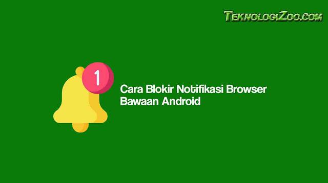 menghilangkan notifikasi browser android