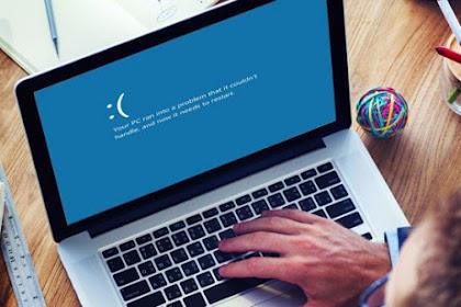 Tips Menangani dan Pemicu Laptop Menjadi Blue Screen