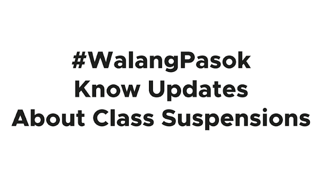 #WalangPasok : Know Updates About Class Suspensions