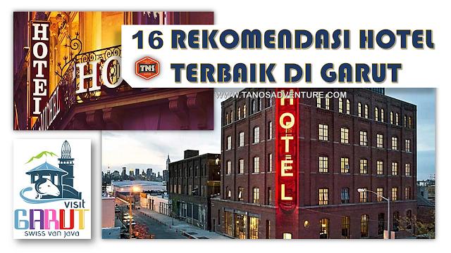 16 REKOMENDASI HOTEL TERBAIK DI GARUT | OUTBOUND GARUT