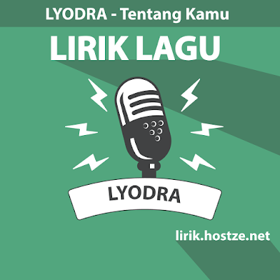 Lirik Lagu Tentang Kamu - Lyodra - lirik.hostze.net