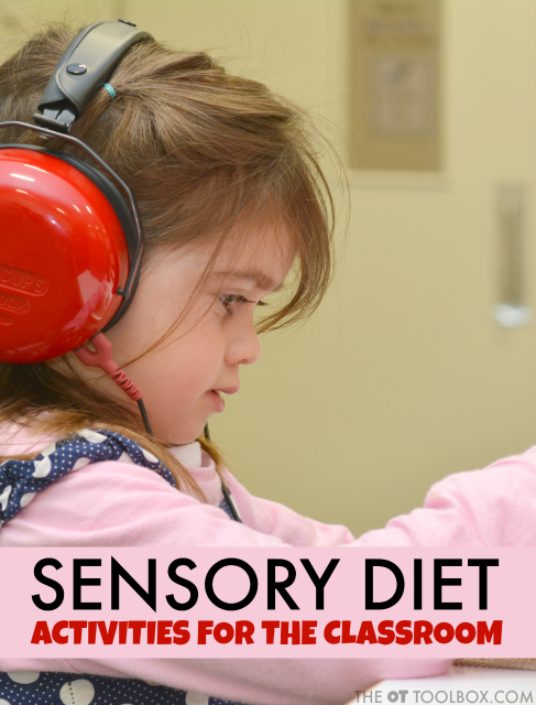 Use these sensory diet activities for the classroom to help kids with sensory processing needs and to address areas like attention, focus, self-regulation and other areas that impact learning.