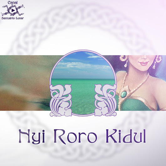 Nyi Roro Kidul - Goddess of Oceans and Rebirth