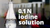 How to prepare & standardization 0.1 N iodine solution