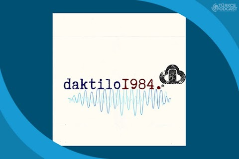 Daktilo 1984 Podcast