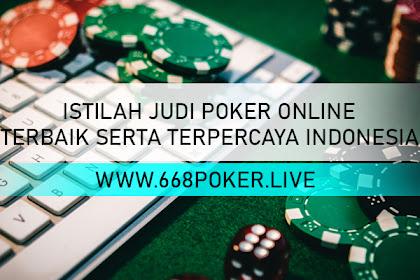 ISTILAH JUDI POKER ONLINE TERBAIK SERTA TERPERCAYA INDONESIA