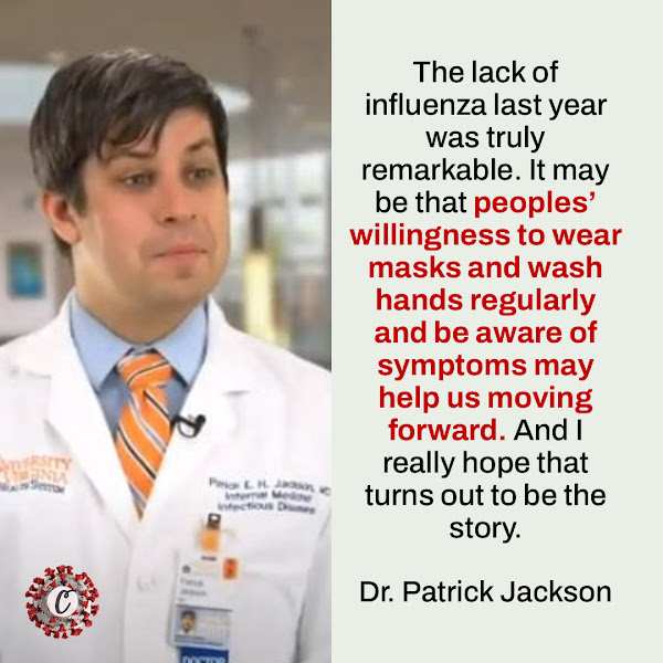 The lack of influenza last year was truly remarkable. It may be that peoples' willingness to wear masks and wash hands regularly and be aware of symptoms may help us moving forward. And I really hope that turns out to be the story. — Dr. Patrick Jackson, an infectious disease expert at the University of Virginia