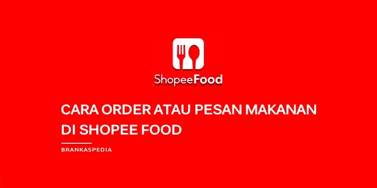 cara order atau pesan di shopee food